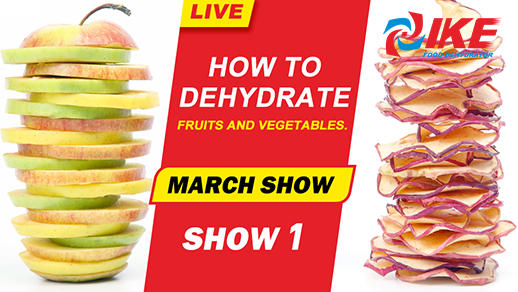 Livestream-IKE MARCH SHOW 1 how to dehydrate fruits and vegetables