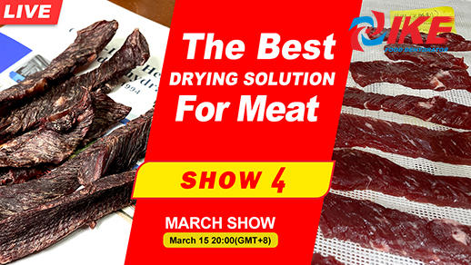 Livestream-IKE MARCH SHOW 4 The Best Drying Solution For Meat