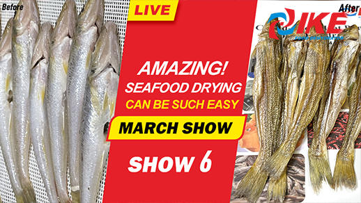 Livestream-IKE MARCH SHOW 6 Seafood Drying Can Be Such Easy