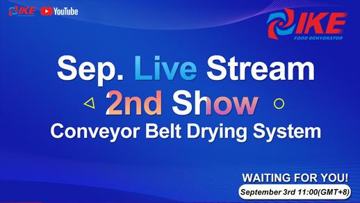 September Livestream-2nd Show Conveyor Belt Drying System