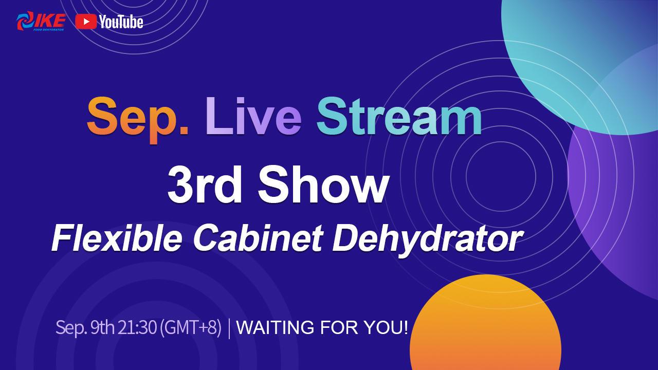September Livestream-3rd Show Flexible Cabinet Dehydrator