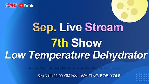 September Livestream-7th Show Low Temperature Dehydrator